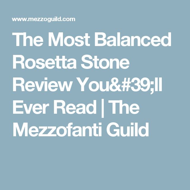 The Most Balanced Rosetta Stone Review You'll Ever Read | The Mezzofanti Guild