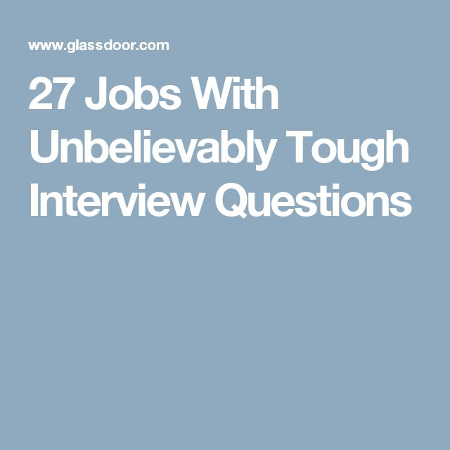 27 Jobs With Unbelievably Tough Interview Questions