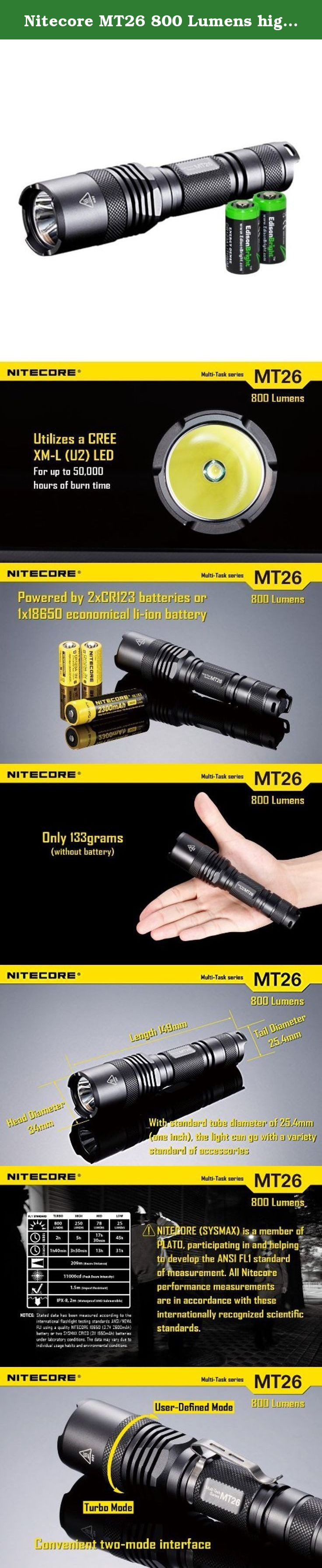 Nitecore MT26 800 Lumens high intensity CREE XM-L U2 LED Flashlight with two EdisonBright brand CR123A Batteries bundle. Features -LED Premium CREE XM-L U2 LED -Maximum output of up to 800 lumens -High efficiency current circuit board -Two rapid switching modes suit various user requirements. -User-defined mode allows for customized brightness levels and a multitude of functions -Intelligent memory functions -Anti-rolling design -Reverse polarity protection -Broad voltage drive circuit...