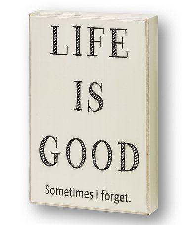 Look at this #zulilyfind! White 'Life Is Good' Wall Sign #zulilyfinds