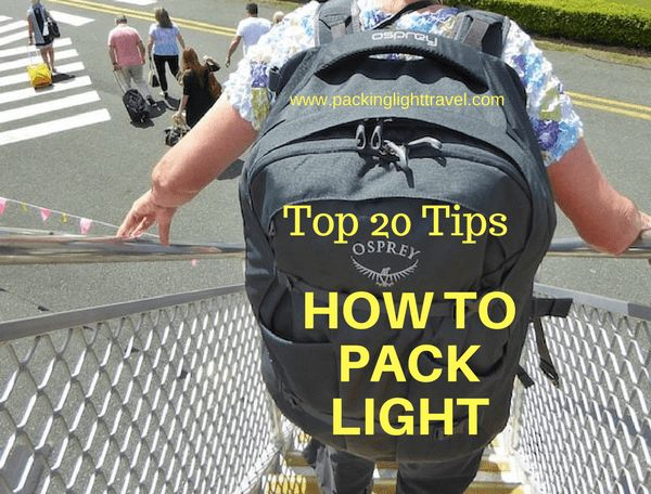 Top 20 tips on how to pack light
