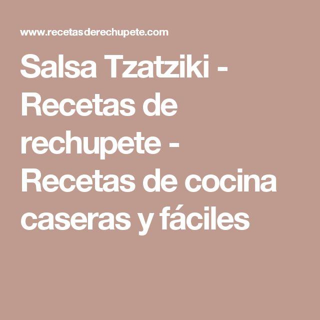 Salsa Tzatziki - Recetas de rechupete - Recetas de cocina caseras y fáciles