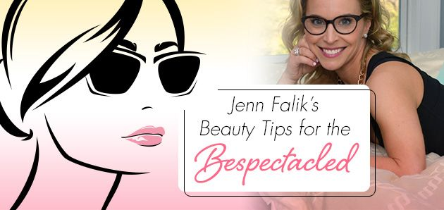 Jenn Falik's Beauty Tips for the Bespectacled: http://eyecessorizeblog.com/?p=5992Jenn Falik, Beauty Tips, Falik Beautiful, Beautiful Tips