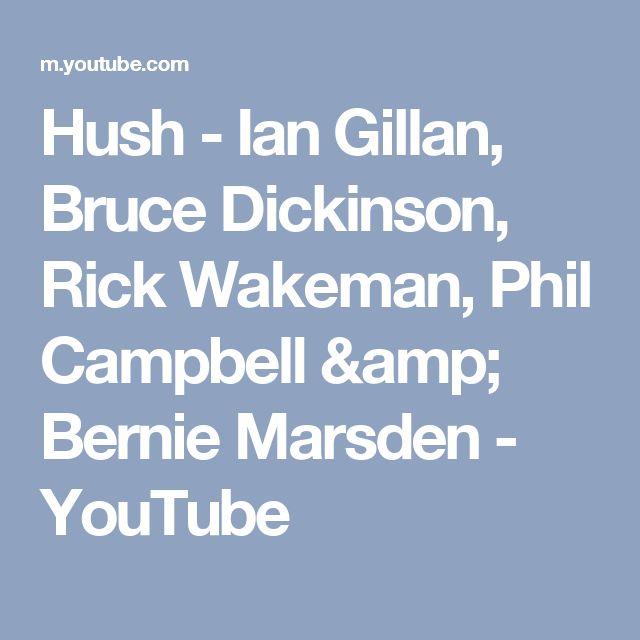 Hush - Ian Gillan, Bruce Dickinson, Rick Wakeman, Phil Campbell & Bernie Marsden - YouTube