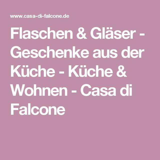 Flaschen & Gläser - Geschenke aus der Küche - Küche & Wohnen - Casa di Falcone