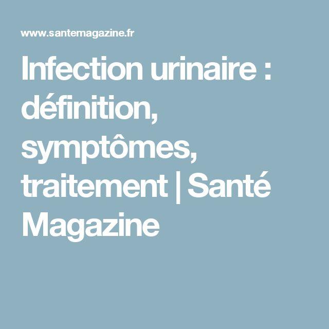 Infection urinaire: définition, symptômes, traitement | Santé Magazine