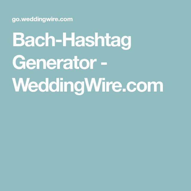 Bach-Hashtag Generator - WeddingWire.com
