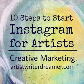Artist.Writer.Dreamer: 10 Steps to Start Instagram for Artists