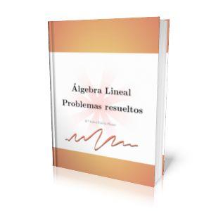 Solucionarios y Libros de Álgebra Lineal