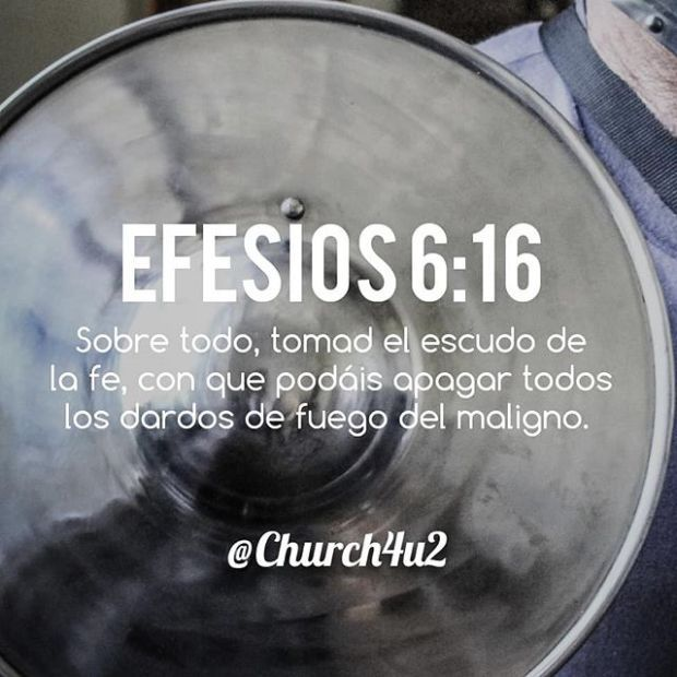 Efesios 6 16 Sobre Todo Tomad El Escudo De La Fe Con Que Podáis Apagar Todos Los Dardos De Fuego Del Maligno Shield Of Faith Church Blog Ephesians 6 16