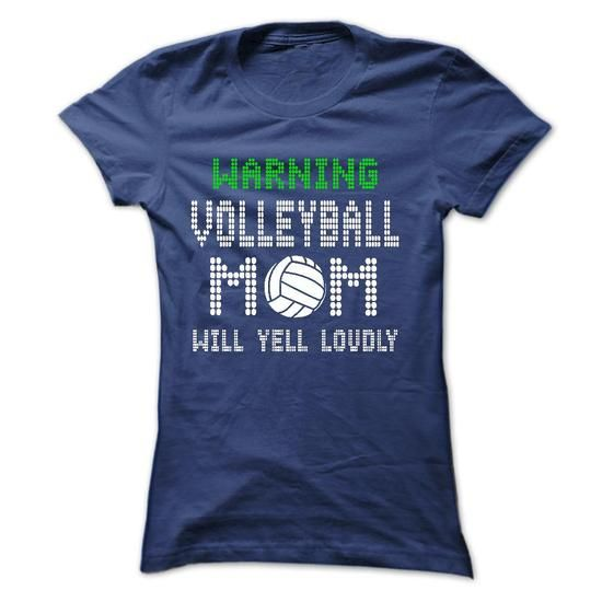 Warning, VOLLEYBALL mom will yell loudly, - #gift for teens #shirt for teens. CHECKOUT => https://www.sunfrog.com/Sports/Warning-VOLLEYBALL-mom-will-yell-loudly.html?60505