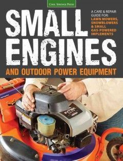 A practical, hands-on guide for repairing and maintaining small gas engines and the things they power: lawnmowers, snowblowers, chain saws, power washers, generators, portable lawn care equipment, and more.
