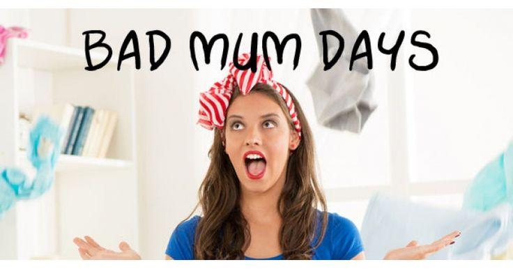 Bad Mum Days - a poem for parents
