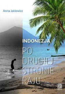 """Qultura słowa: Anna Jaklewicz """"Indonezja. Po drugiej stronie raju..."""