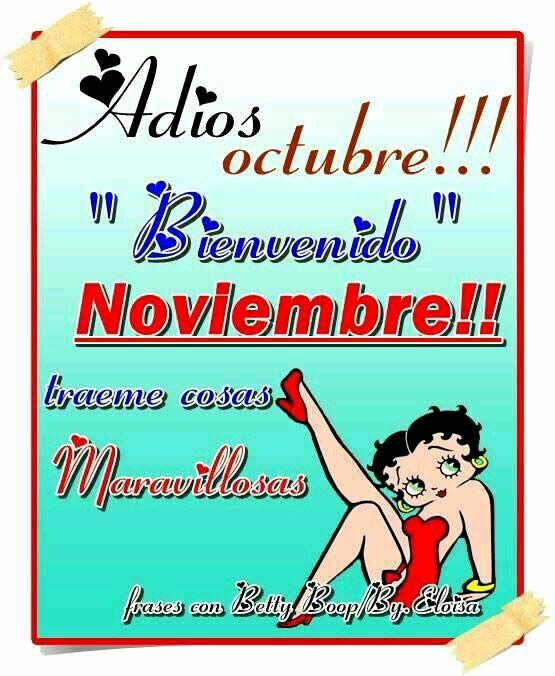 Noviembre imagen #7605 - Adios Octubre! Bienvenido Noviembre! Traeme cosas maravillosas - Adios Octubre, Betty Boop, Bienvenido Noviembre. Imágenes y fotos de 'Noviembre' con frases para facebook, whatsapp y twitter.