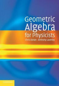 Geometric Algebra for Physicists by Chris Doran Download