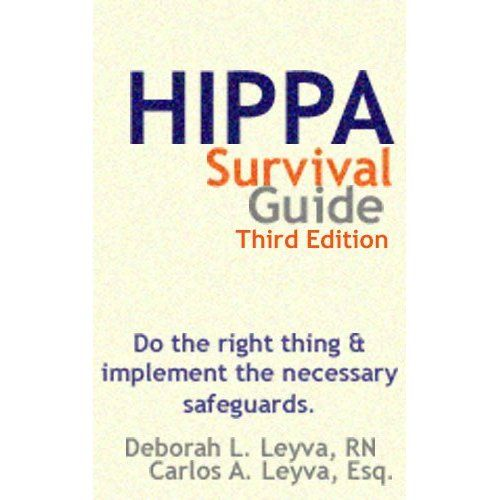 HIPAA Survival Guide for Providers: Privacy, Security and the HITECH Act