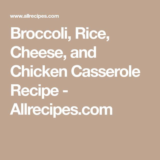 Broccoli, Rice, Cheese, and Chicken Casserole Recipe - Allrecipes.com