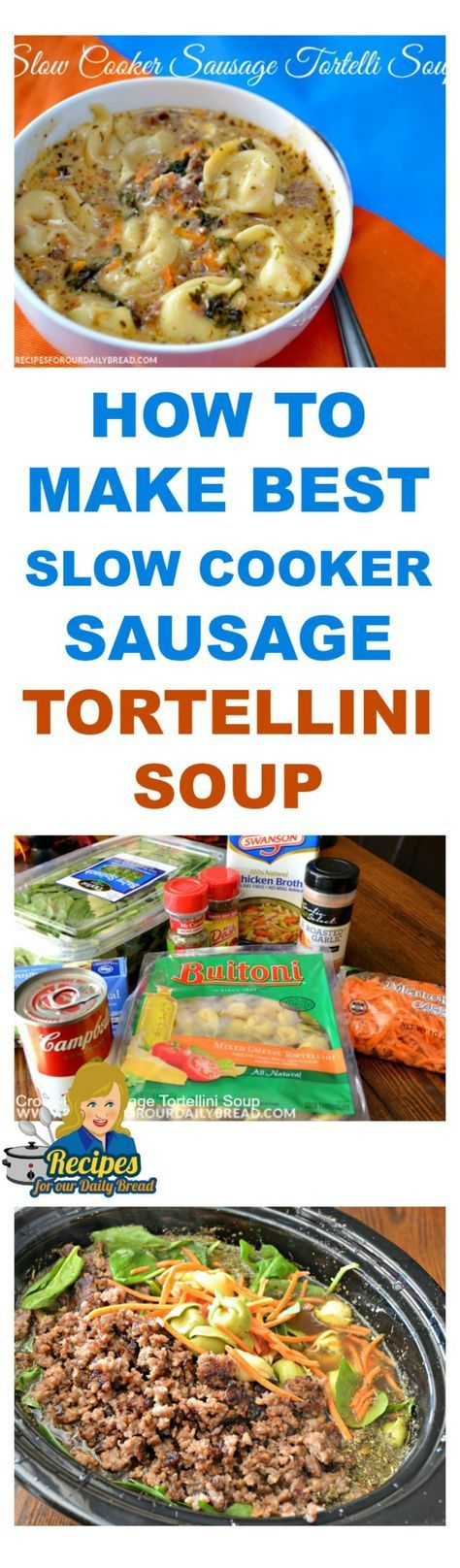 HOW TO MAKE BEST SLOW COOKER SAUSAGE TORTELLINI SOUP