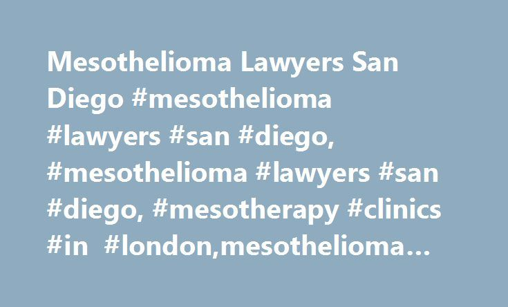 Mesothelioma Lawyers San Diego #mesothelioma #lawyers #san #diego, #mesothelioma #lawyers #san #diego, #mesotherapy #clinics #in #london,mesothelioma #lawyers http://tampa.remmont.com/mesothelioma-lawyers-san-diego-mesothelioma-lawyers-san-diego-mesothelioma-lawyers-san-diego-mesotherapy-clinics-in-londonmesothelioma-lawyers/  Fair Use Notice The information published on Mesothelioma Lawyers San Diego may contain copyrighted material the use of which has not always been specifically…