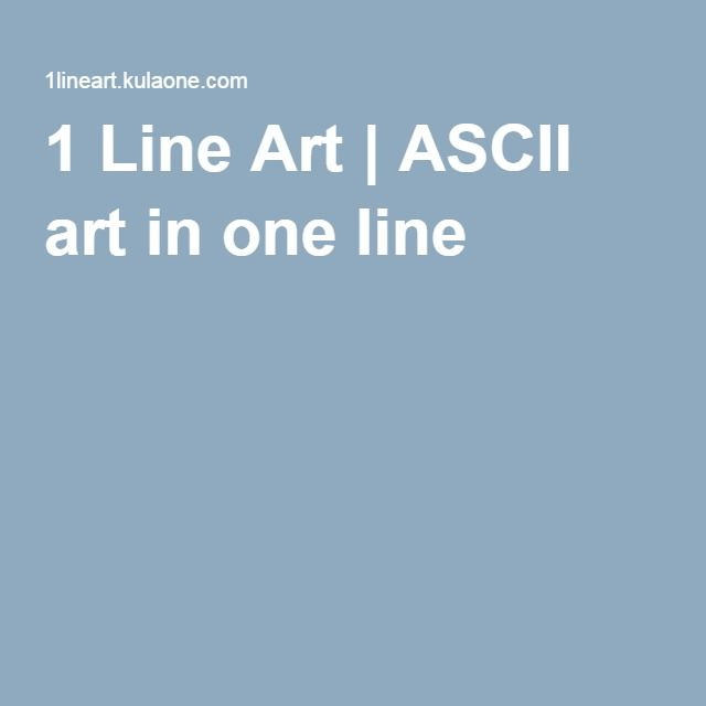 1 Line Art | ASCII art in one line