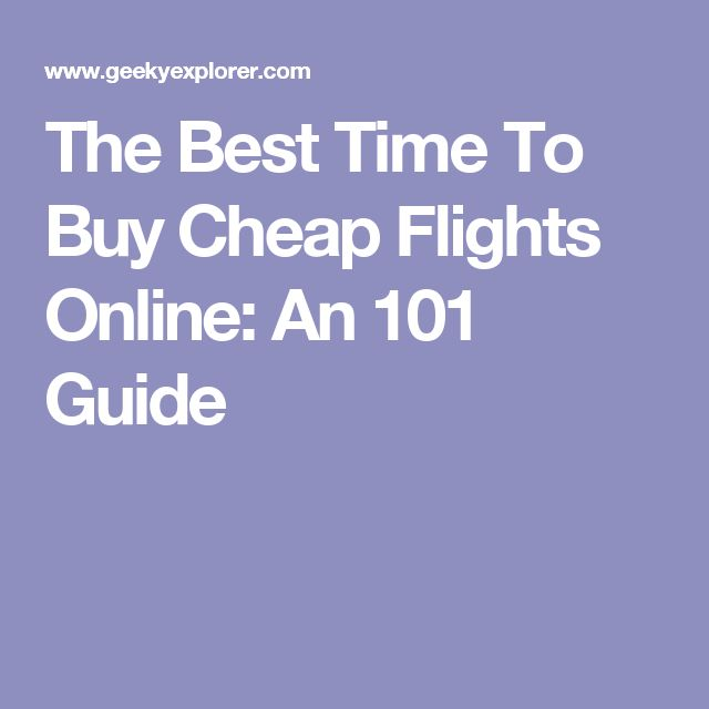 The Best Time To Buy Cheap Flights Online: An 101 Guide