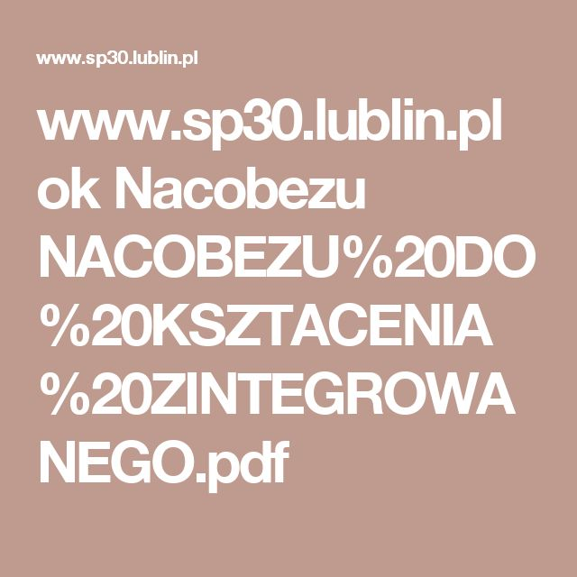 www.sp30.lublin.pl ok Nacobezu NACOBEZU%20DO%20KSZTACENIA%20ZINTEGROWANEGO.pdf