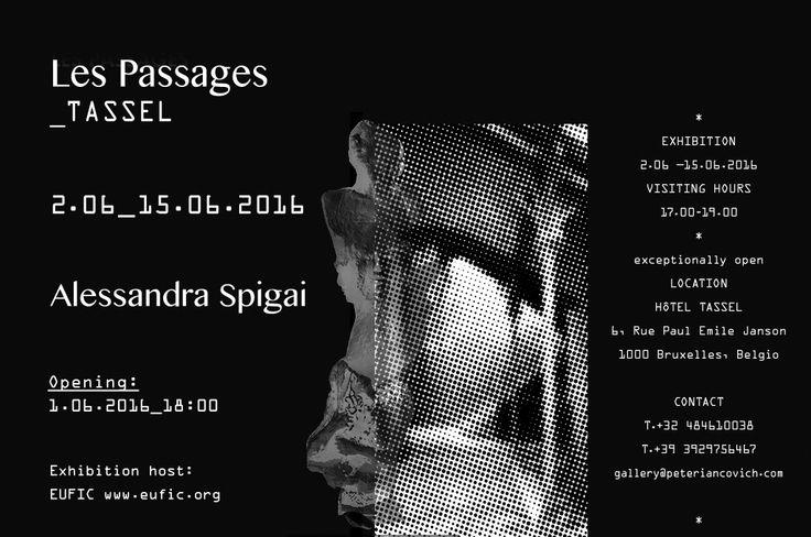 Solo Exhibition Alessandra Spigai 1st - 15th June, 2016 Bruxelles, Belgium
