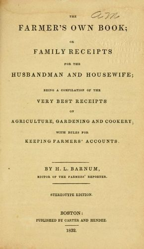 The farmer's own book; or, Family receipts for ...