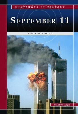 September 11: Attack on America, Andrew Langly. Examines The planes hijacked by terrorists.and flown into the World Trade Center in New York City, the Pentagon in Washington D.C., & a field near Shankville, Pennsylvania, killing everyone on board.To bin Laden the attack was a legitimate act of war against the United States & the west. To the west & especially the Americans it was an act or terror that destroyed thousands of innocent lives.