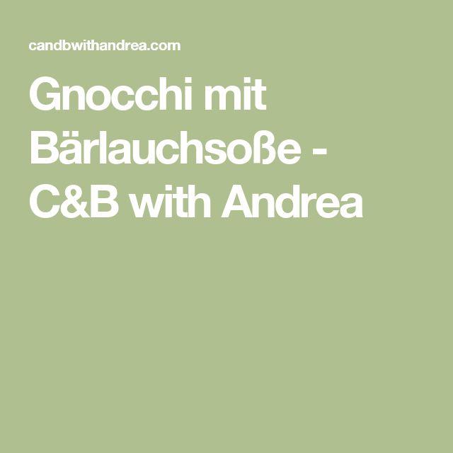Gnocchi mit Bärlauchsoße - C&B with Andrea
