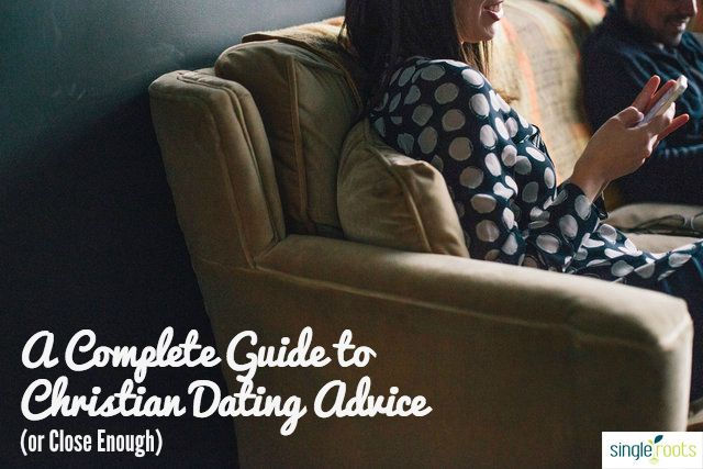 A Complete Christian Dating Advice Guide (or Close Enough)