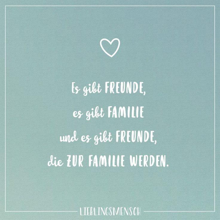 Es gibt Freunde, es gibt Familie und es gibt Freunde, die zur Familie werden