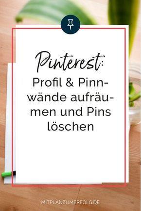 Pinterest: Profil & Pinnwände aufräumen und Pins löschen