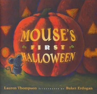 Mouse's First Halloween by Lauren Thompson. Read Aloud Book: making predictions, rhyme, pattern, repetition, descriptive language. First Grade Schoolhouse: October Book of the Month Blog Hop  http://firstgradeschoolhouse.blogspot.com/2012/10/october-book-of-month-blog-hop.html