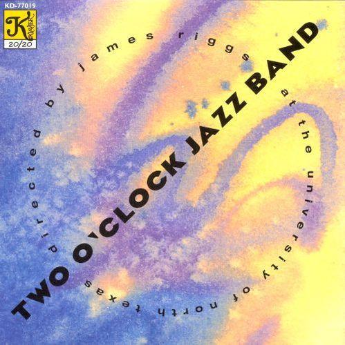 Moon River: Two O'Clock Jazz Band at the University of North Texas [CD]