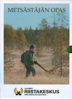 Metsästäjän opas / valokuvat: Ilkka Ala-Ajos [ja 52 muuta] ; eläintaulut: Dick Forsman ; muut piirrokset: Seppo Rajanto ja Timo Hyytinen. 27. korjattu painos.