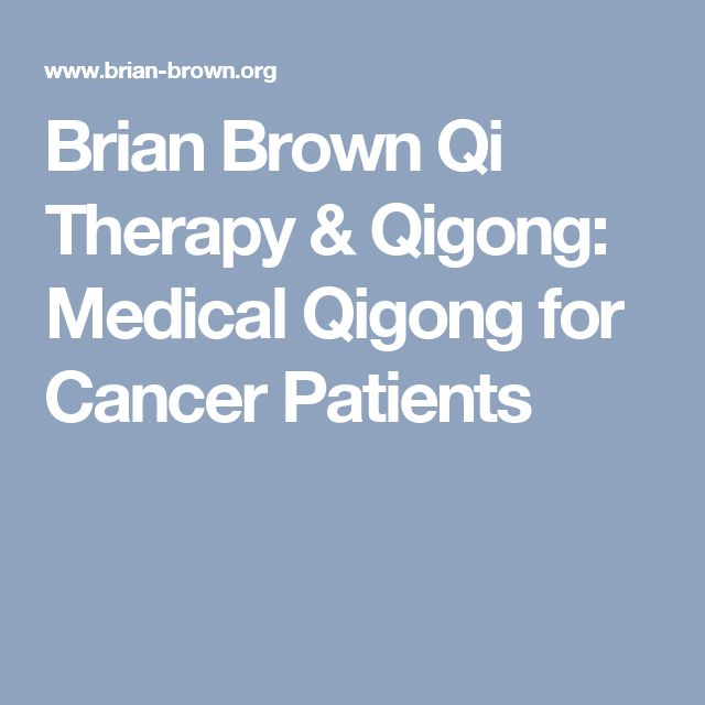 Brian Brown Qi Therapy & Qigong: Medical Qigong for Cancer Patients