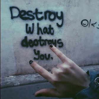 """ destroy what destroys you "" { quote, grunge quot…"