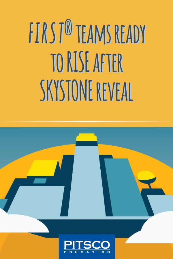 First Teams Ready To Rise After Skystone Reveal Robotics Competition Successful Teachers Social Emotional Learning