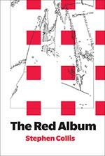 The Red Album by Stephen Collis (BookThug   2013)