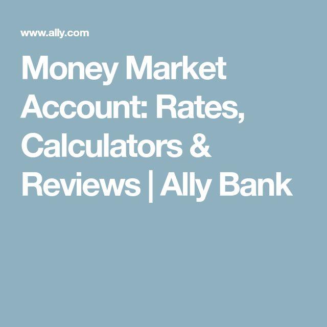 Money Market Account: Rates, Calculators & Reviews | Ally Bank