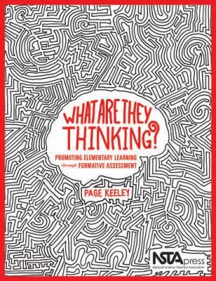 """This collection will help you draw out and then recognize what students know, or think they know, about the natural world. What Are They Thinking? is a compendium of 30 """"Formative Assessment Probes"""" columns from NSTA's elementary journal Science and Children."""