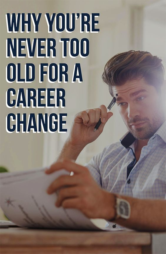 Career Infographic U0026 Advice Hereu0027s Why Youu0027re Never Too Old For A Career  Change. Image Description Hereu0027s Why Youu0027re Never Too Old For A Career  Change