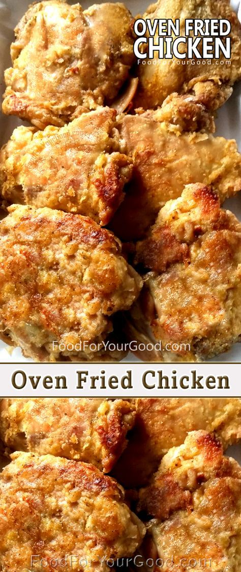 Look no further for the most delicious and easy Oven Fried Chicken recipe. Full of outstanding savory flavor, this chicken is moist on the inside and crunchy on... | FoodForYourGood.com #oven_fried_chicken #baked_chicken #the_best_oven_fried_chicken