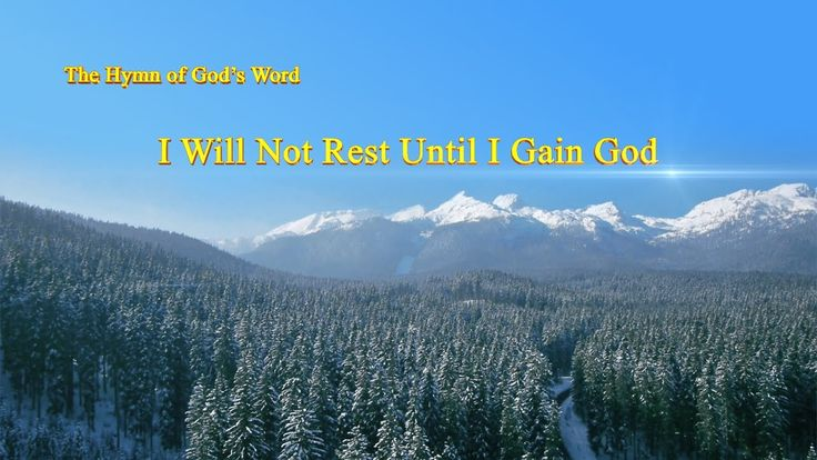 """The Hymn of God's Word """"I Will Not Rest Until I Gain God"""" 