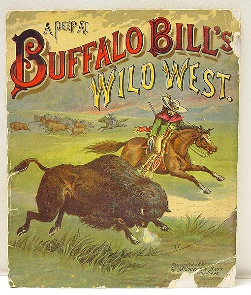 """Twenty page 1887 Buffalo Bill book entitled """"A Peep At Buffalo Bill's Wild West.""""  -- you know if they don't list a price, you can't afford it"""