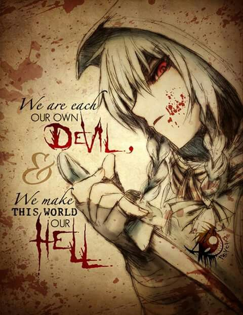 """""""I'm the devil everyone fears... So why not embrace it and make people scared?..."""""""
