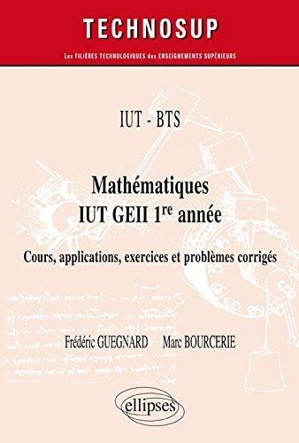 Mathématiques, IUT GEII 1re année/ Frédéric Guegnard, 2017