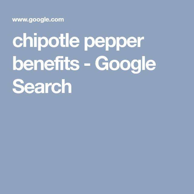 chipotle pepper benefits - Google Search